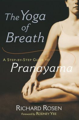 The Yoga of Breath: A Step-by-Step Guide to Pranayama
