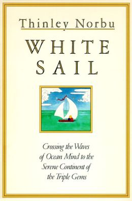 White Sail: Crossing the Waves of Ocean Mind to the Serene Continent of the Triple Gems