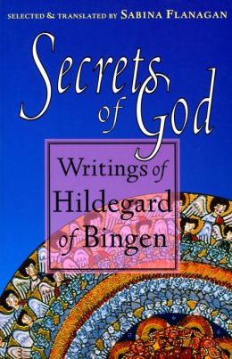 Secrets of God: Writings of Hildegard of Bingen