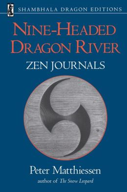 Nine-Headed Dragon River: Zen Journals 1969-1982