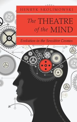 Theatre of the Mind: Evolution in the Sensitive Cosmos
