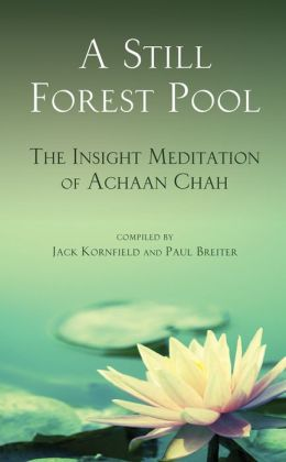 Still Forest Pool: The Insight Meditation of Achann Chah