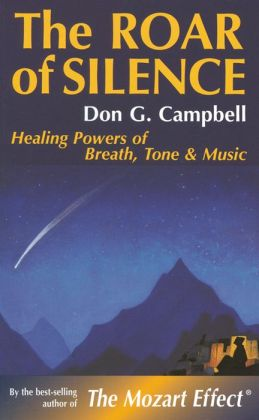 Roar of Silence: Healing Powers of Breath, Tone & Music