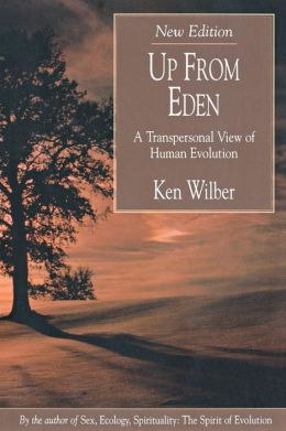 Up from Eden: A Transpersonal View of Human Evolution