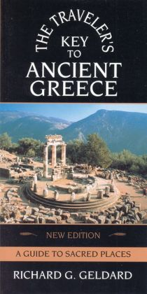 Traveler's Key to Ancient Greece: A Guide to Sacred Places