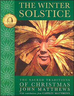 Winter Solstice: The Sacred Traditions of Christmas