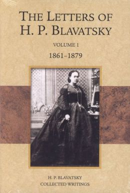 Letters of H. P. Blavatsky: 1861-1879