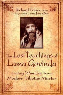 Lost Teachings of Lama Govinda: Living Wisdom from a Modern Tibetan Master