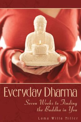 Everyday Dharma: Seven Weeks to Finding the Buddha in You