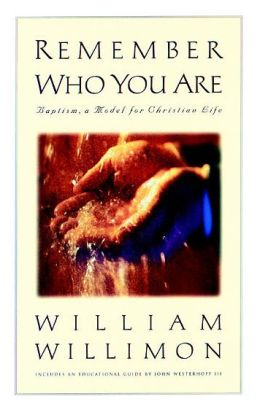 Remember Who You Are: Baptism, a Model for Christian Life