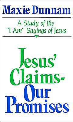 Jesus' Claims - Our Promises: A Study of the