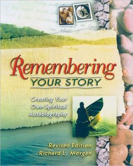 Remembering Your Story Leader's Guide: Creating Your Own Spiritual Autobiography