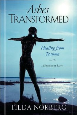 Ashes Transformed: Healing from Trauma