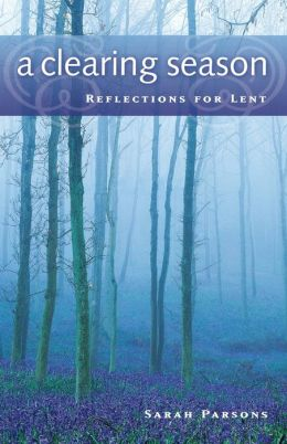 Clearing Season: Reflections for Lent