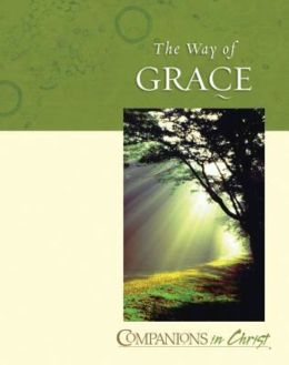 Companions in Christ: The Way of Grace Leader's Guide