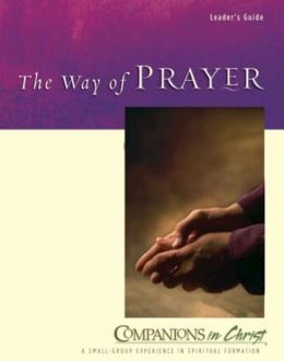 Companions in Christ: The Way of Prayer Leader's Guide