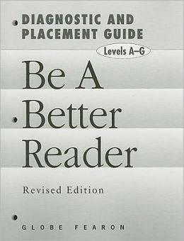 Be a Better Reader, Levels A-G: Diagnostic and Placement Guide
