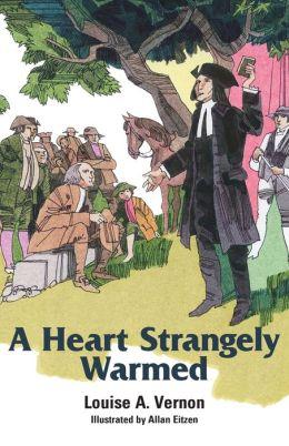 A Heart Strangely Warmed