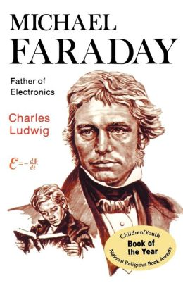 Michael Faraday, Father Of Electronics