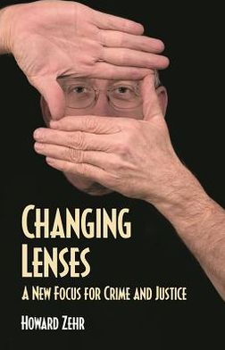 Changing Lenses : A New Focus for Crime and Justice
