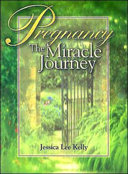 Pregnancy: The Miracle Journey