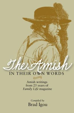 Amish in Their Own Words: Amish Writings from 25 Years of Family Life Magazine