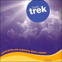 Earth Trek: Celebrating and Sustaining God's Creation