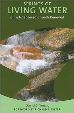 Springs of Living Water: Christ-Centered Church Renewal
