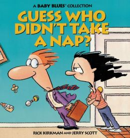 Guess Who Didn't Take a Nap?: A Baby Blues Collection