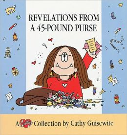 Revelations from a 45-Pound Purse: A Cathy Collection