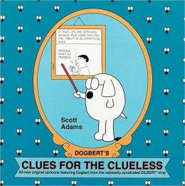 Dogbert's Clues for the Clueless: A Dilbert Collection
