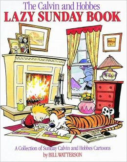 Calvin and Hobbes. The Lazy Sunday Book: A Collection of Sunday Calvin and Hobbes Cartoons