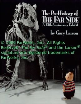 The PreHistory of The Far Side ®: A 10th Anniversary Exhibit