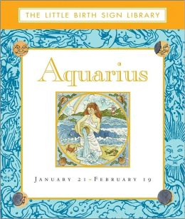Aquarius: The Sign of the Water Bearer