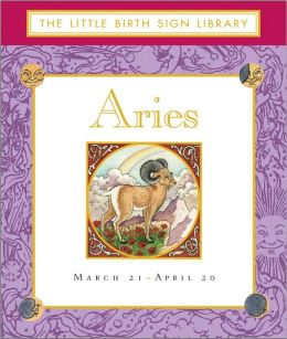 The Aries: The Little Birth Sign Library
