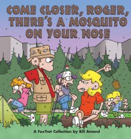 Come Closer, Roger, There's a Mosquito on Your Nose