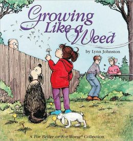 Growing Like a Weed: A for Better or Worse Collection