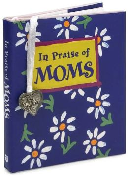 In Praise of Moms