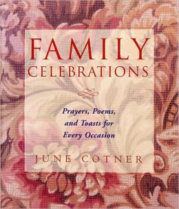 Family Celebrations: Prayers, Poems & Toasts For E