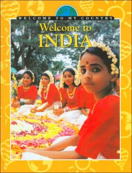 Welcome to India (Welcome to My Country Series)