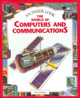 The World of Computers and Communications (An Inside Look Series)