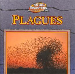 Plagues (Natural Disasters Series)