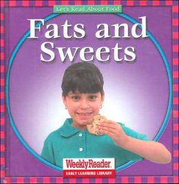 Fats and Sweets