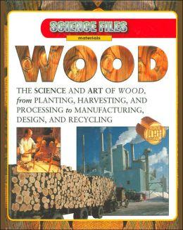 Wood (Science Files Series)