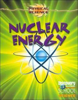 Nuclear Energy (Physical Science Series)