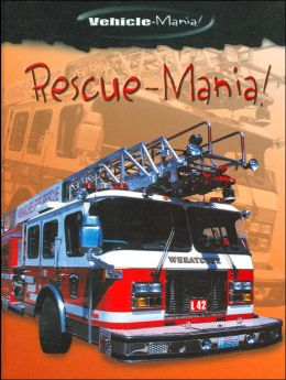 Rescue-Mania! (Vehicle-Mania! Series)