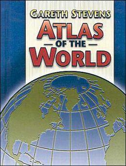 Gareth Stevens Atlas of the World