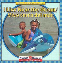 I Live near the Ocean/Vivo cerca del Mar