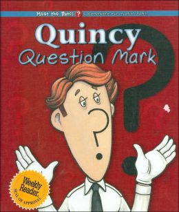 Quincy Question Mark (Meet the Puncs Series)