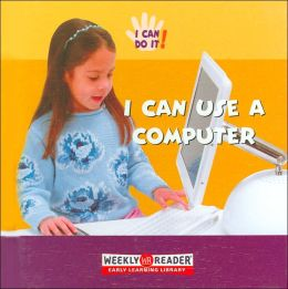 I Can Use a Computer (I Can Do It! Series)